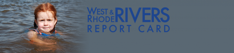 West/Rhode Riverkeeper Releases Report CardSix indicators of River Health were assigned grades. Check out the 2013 Report Card to see the scores.