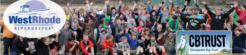 West & Rhode Riverkeeper fosters stewardshipThis year, more than 960 kids planted trees, marsh grass & SAV and learned how to protect our watersheds.
